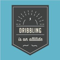 dribbling_is-an-attitude